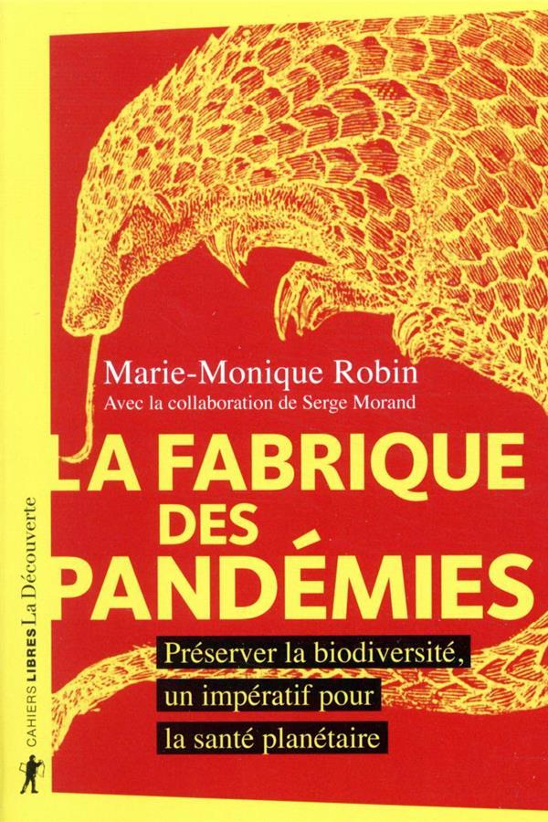 La fabrique des pandémies ; préserver la biodiversité, un impératif pour la santé planétaire