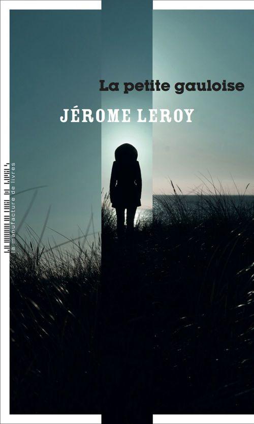 La petite gauloise  - Jérôme Leroy