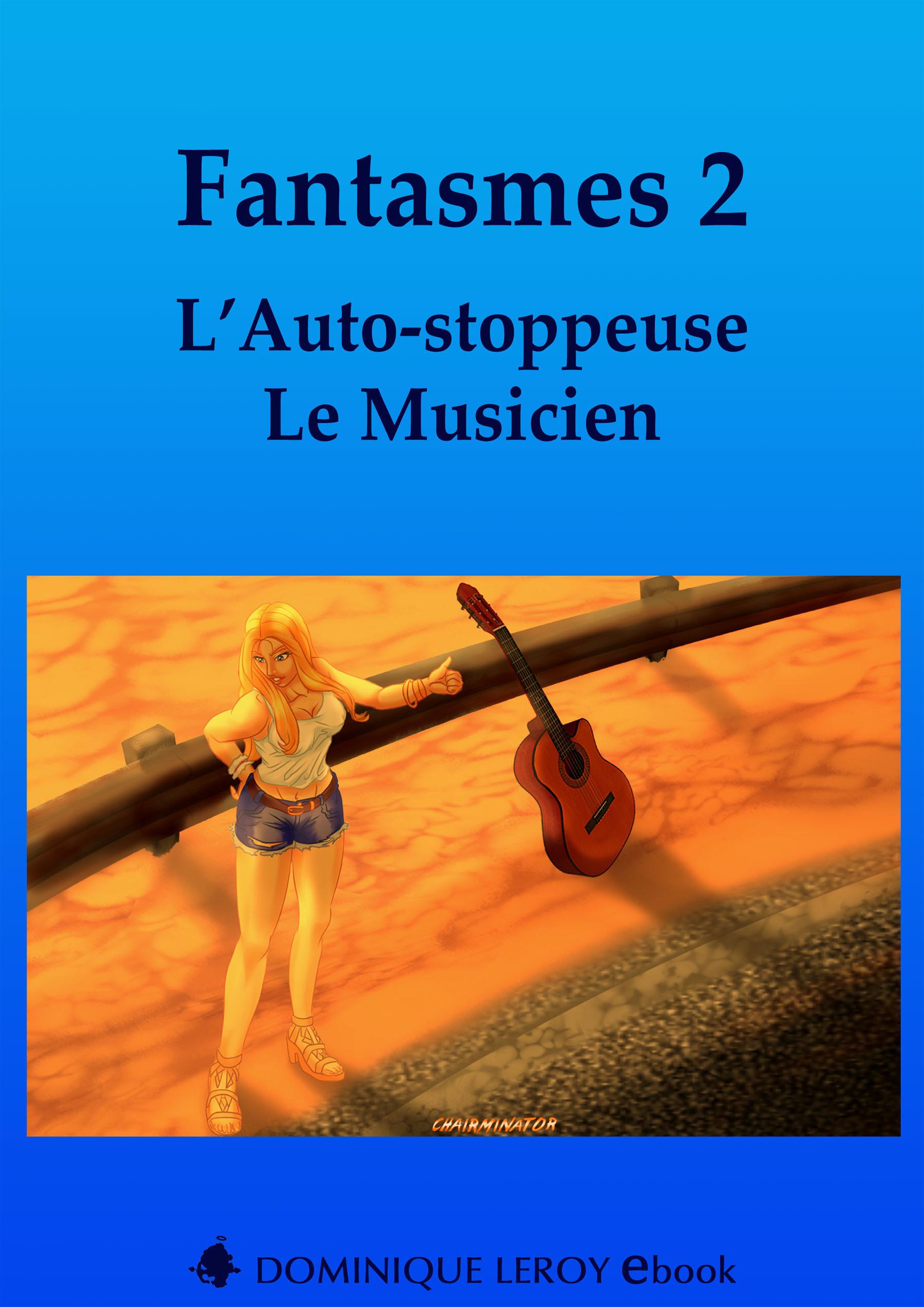 Fantasmes 2, L´Auto-stoppeuse, Le Musicien