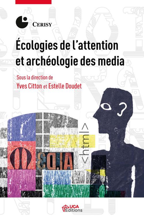 écologies de l'attention et archéologie des média