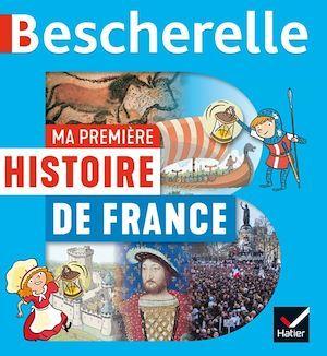 Bescherelle ; ma premiere histoire de France