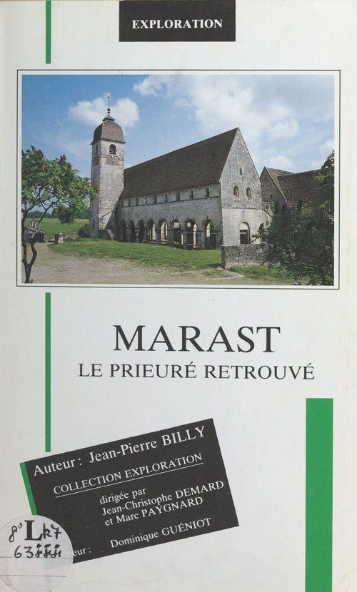 Marast : le prieuré retrouvé  - Jean-Pierre Billy