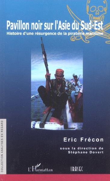 Pavillon noir sur l'asie du sud-est - histoire d'une resurgence de la piraterie maritime