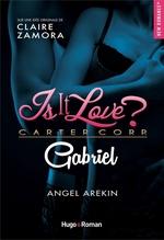 Is it love ? Carter Corp. Gabriel Episode 1  - Claire Zamora - Angel Arekin