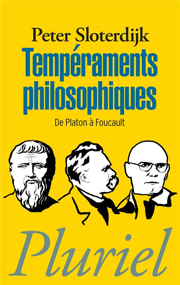Tempéraments philosophiques ; de Platon à Foucault