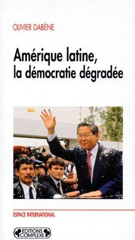 Amérique latine, la démocratie dégradée