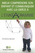 Vente Livre Numérique : Mieux comprendre son enfant et communiquer avec lui grâce à l´ennéagramme  - Christine Benoit