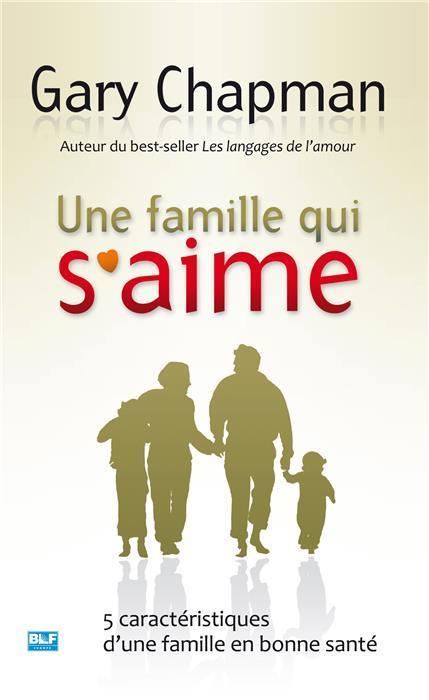 UNE FAMILLE QUI S'AIME  -  5 CARACTERISTIQUES D'UNE FAMILLE EN BONNE SANTE