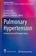 Pulmonary Hypertension  - H. James Ford - Michael G. Risbano - Gustavo A. Heresi