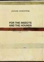 Jockum nordstrom for the insects and the hounds