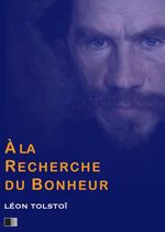 Vente Livre Numérique : À la recherche du Bonheur  - Léon Tolstoï
