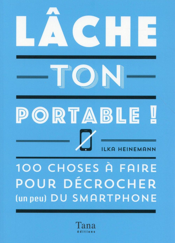 Lâche ton portable !