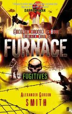 Escape from Furnace 4: Fugitives  - Alexander GORDON SMITH