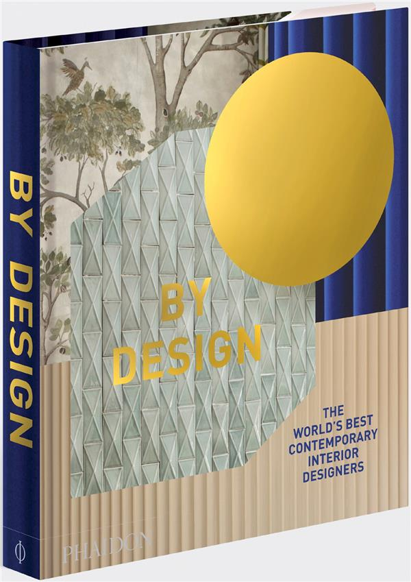 By design : the world's best contemporary interior designers