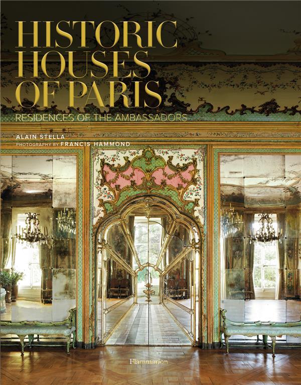 Demeures historiques ; les résidences d'ambassadeurs à Paris