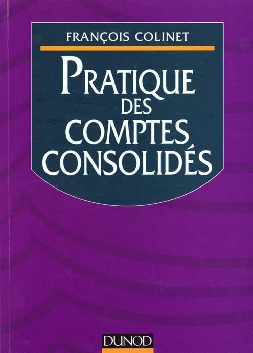Pratique Des Comptes Consolides Francois Colinet Dunod Grand Format Librairie Autrement St Denis