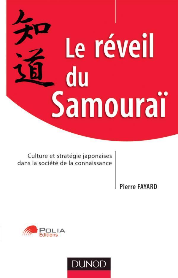Le Reveil Du Samourai ; Culture Strategique Japonaise Dans La Societe De La Connaissance