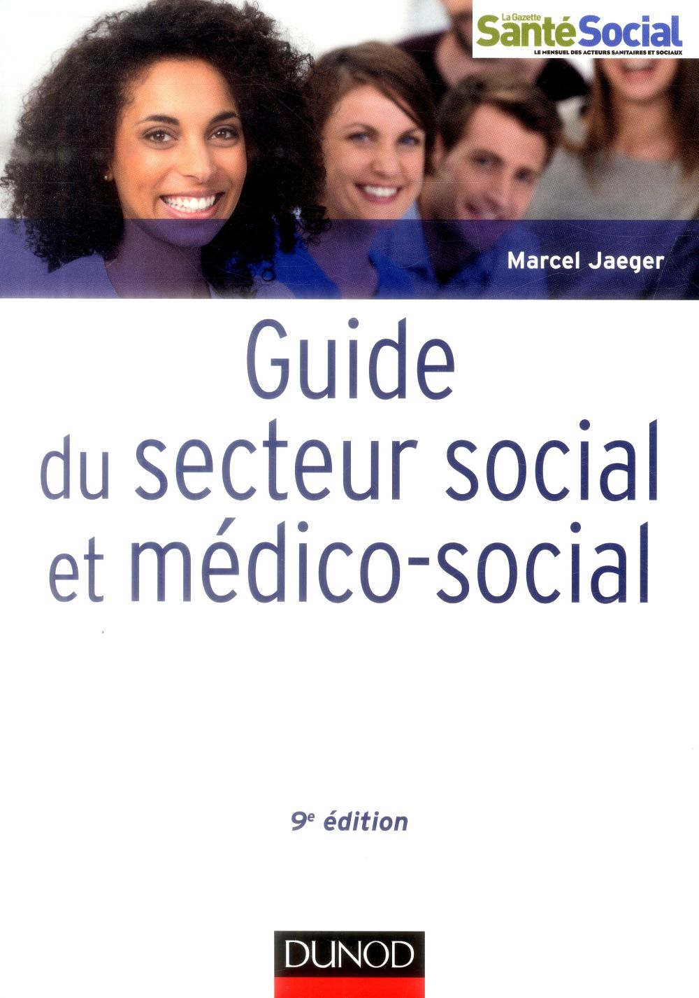 Guide du secteur social et médico-social ; professions, institutions, concepts (9e édition)
