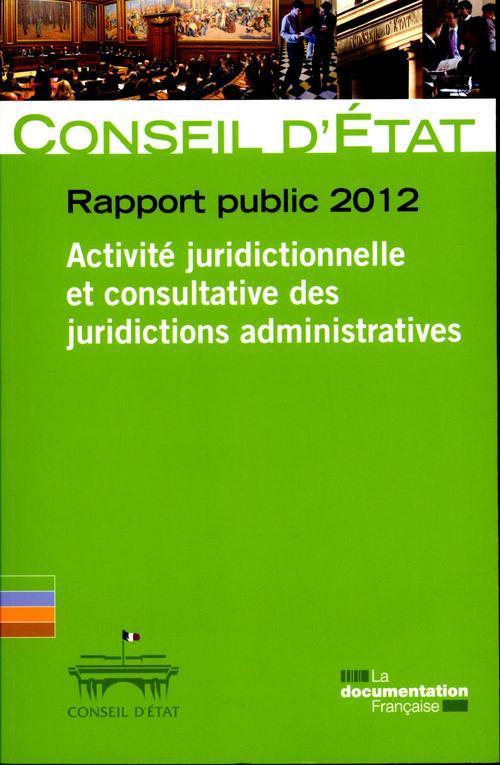 Rapport public 2012 ; activité juridictionnelle at consultative des juridictions administrataives