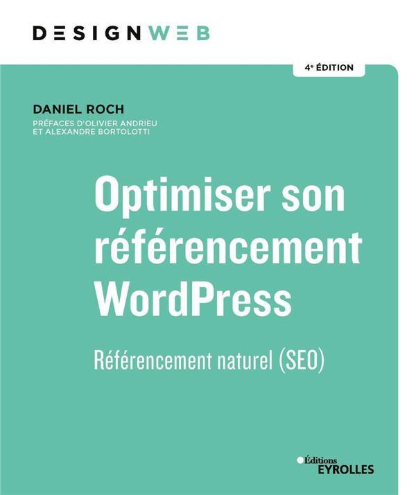 Optimiser son référencement WordPress ; référencement naturel (SEO) (4e édition)