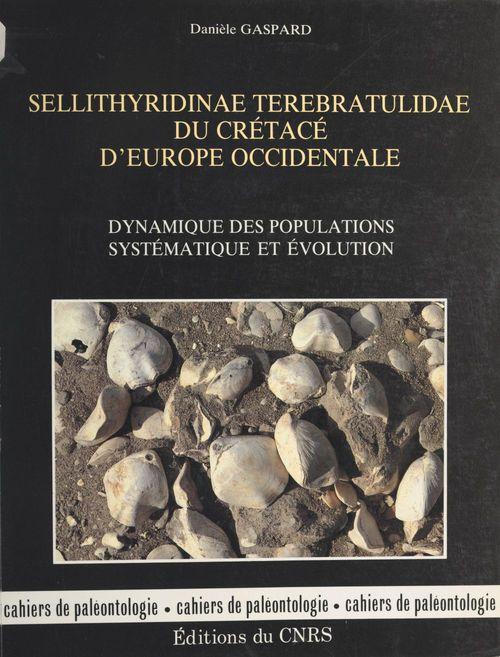 Sellithyridinæ terebratulidæ du crétacé d'Europe occidentale : dynamique des populations, systématique et évolution