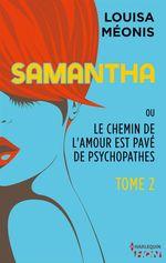 Vente Livre Numérique : Samantha T2 - ou Le chemin de l'amour est pavé de psychopathes  - Louisa Méonis