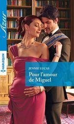 Vente EBooks : Pour l'amour de Miguel  - Jennie Lucas