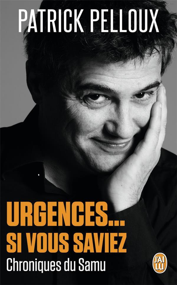 Urgences... si vous saviez ; chroniques du Samu
