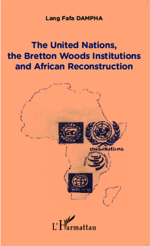 The united nations, the bretton woods institutions and african reconstruction
