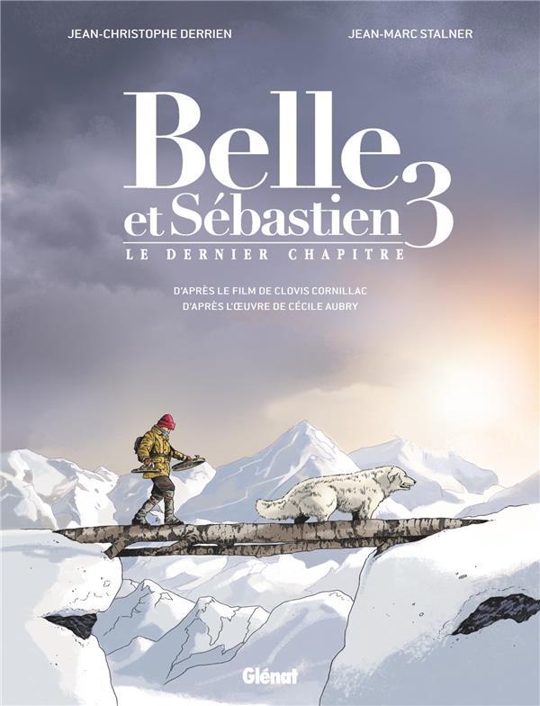 Belle et Sébastien T.3 ; le dernier chapitre