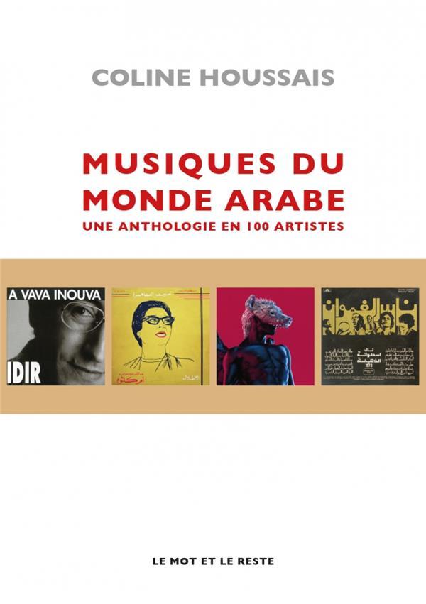 Musiques du monde arabe ; une anthologie en 100 disques