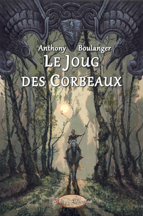 Le Joug des Corbeaux  - Anthony Boulanger