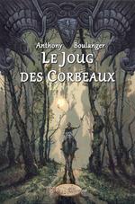 Vente Livre Numérique : Le Joug des Corbeaux  - Anthony Boulanger