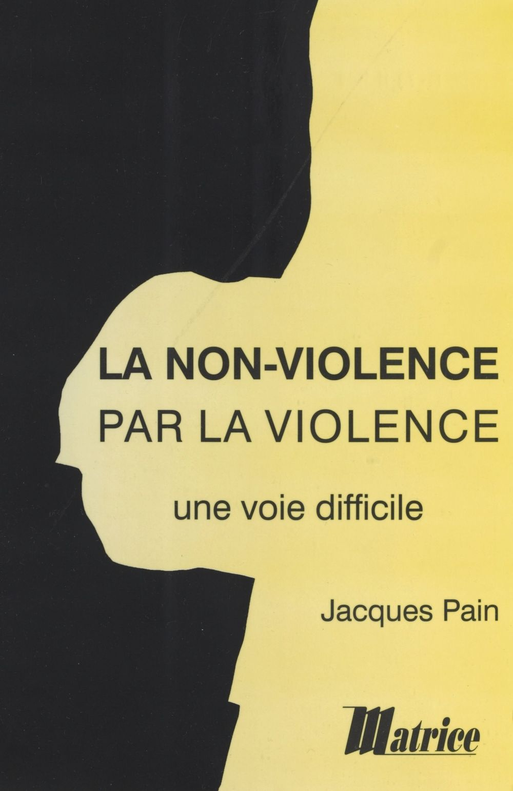 La non violence par la violence