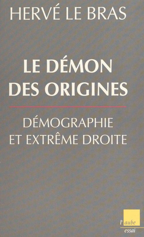 Le démon des origines : démographie et extrême droite