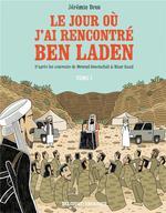 le jour où j'ai rencontré Ben Laden t.1 ; de venissieux à Ttora Bora