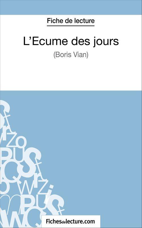 L'écume des jours de Boris Vian ; fiche de lecture ; analyse complète de l'½uvre