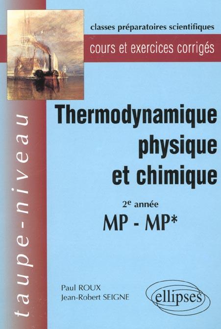 Thermodynamique Physique Et Chimique 2e Annee Mp-Mp* Cours Et Exercices Corriges
