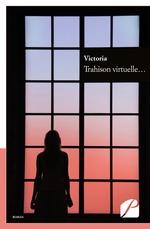 Vente Livre Numérique : Trahison virtuelle...  - Victoria