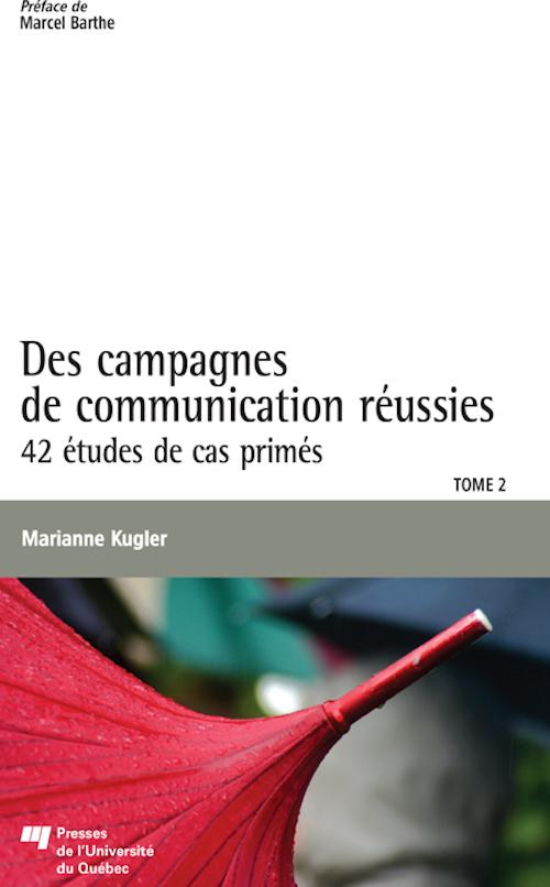Des campagnes de communication réussies t.2 ; 42 études de cas primés