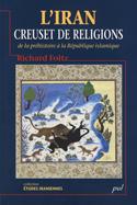 L'iran, creuset de religions : de la prehistoire a la republique