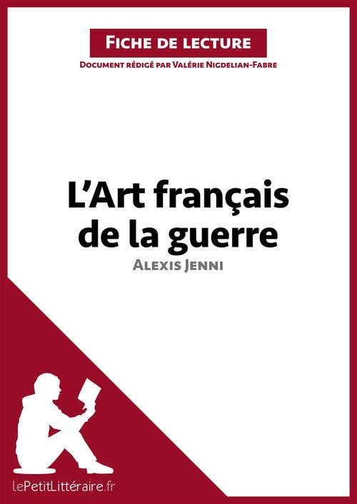 L'art français de la guerre, d'Alexis Jenni ; analyse complète de l'oeuvre et résumé
