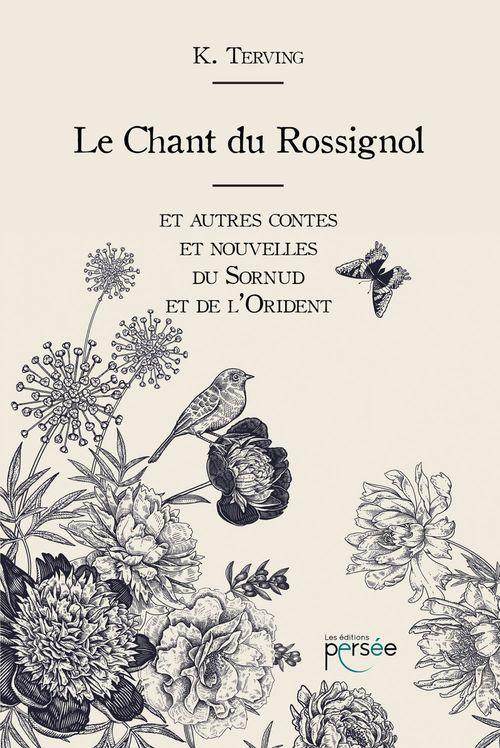 Le chant du rossignol ; et autres contes et nouvelles du Sornud et de l'Orident
