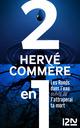 Les Ronds dans l'eau suivis de J'attraperai ta mort  - Hervé Commère