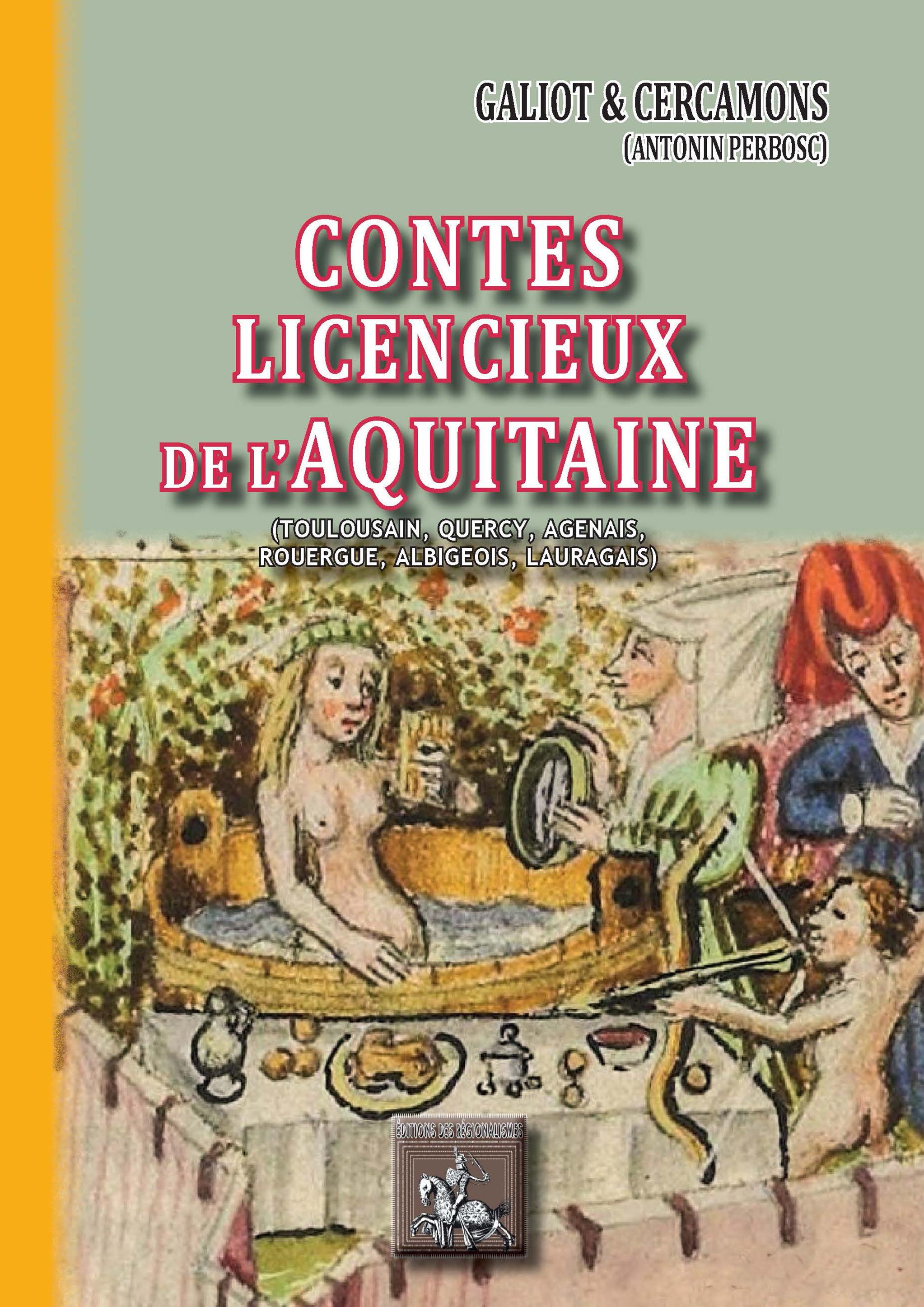 Contes licencieux de l'Aquitaine ; (Toulousain, Quercy, Agenais, Rouergue, Albigeois, Lauragais)