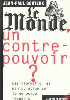 Le monde, un contre-pouvoir ? comment avec d autres ce journal a brouille deliberement l information