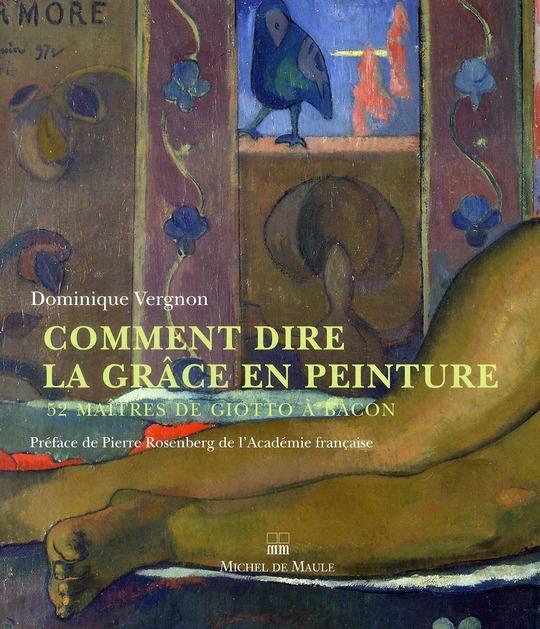 Comment dire la grâce en peinture ; 52 maîtres de Giotto à Bacon