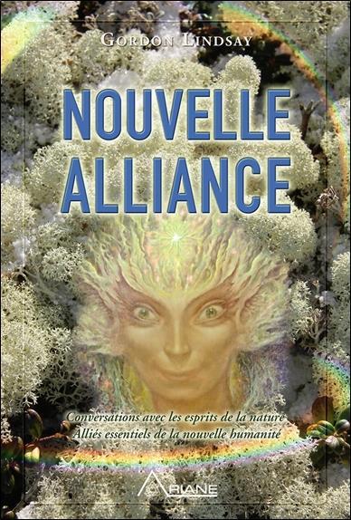 Nouvelle alliance ; conversations avec les esprits de la nature