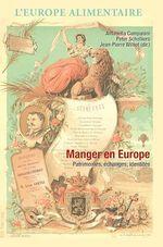 Manger en Europe  - Peter Scholliers - Jean-Pierre WILLIOT - Antonella Campanini
