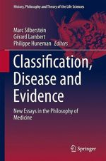 Classification, Disease and Evidence  - Philippe Huneman - Gérard LAMBERT - Marc Silberstein